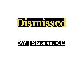 DWI _ State vs. K.C_