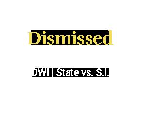 DWI _ State vs. S.I_